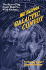 Galactic Convoy: Director's Cut Edition by Bill Baldwin (Paperback, 2007)