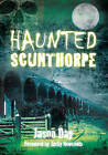 Haunted Scunthorpe by Jason Day (Paperback, 2010)