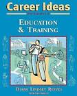 Career Ideas for Teens in Education and Training by Gail Karlitz, Diane Lindsey Reeves (Paperback, 2006)