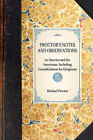 Proctor's Notes and Observations: On America and the Americans, Including Considerations for Emigrants by Michael Proctor (Hardback, 2007)