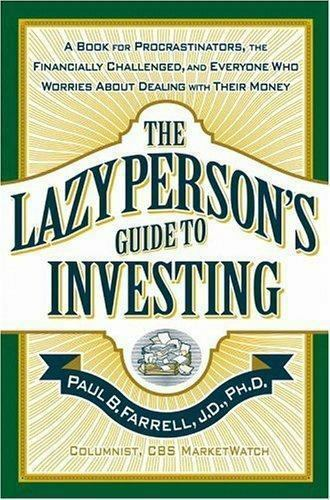 The Lazy Person's Guide to Investing: A Book for Procrastinators, the Financiall