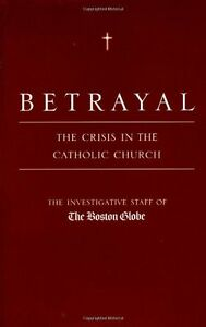 Betrayal-The-Crisis-in-the-Catholic-Church-by-The-Investigative-Staff-of-the-Bo