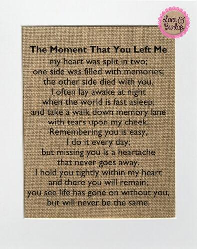 8x10 The Moment That You Left Me Memorial Poem Burlap Print Sign UNFRAMED