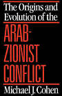 The Origins and Evolution of the Arab-Zionist Conflict by Michael J. Cohen (Paperback, 1989)