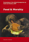 Food and Morality: Proceedings of the Oxford Symposium on Food and Cookery 2007 by Prospect Books (Paperback, 2008)