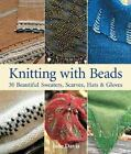 Knitting with Beads : 30 Beautiful Sweaters, Scarves, Hats and Gloves by Jane Davis (2003, Hardcover)