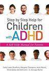 Step by Step Help for Children with ADHD: A Self-help Manual for Parents by Catherine Laver-Bradbury, Margaret Thompson, Anne Weeks, Cathy Laver-Bradbury, Edmund J. Sonuga-Barke, David Daley (Paperback, 2010)