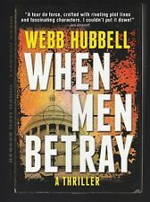 A Jack Patterson Thriller: When Men Betray 1 by Webb Hubbell (2014, HC), Signed