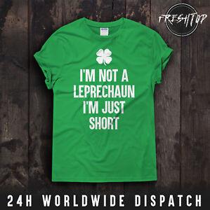 3ab7e7bf1 St Patricks Day T Shirt I'm Not A Leprechaun I'm Just Short Irish ...