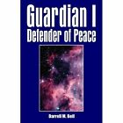 Guardian I Defender of Peace 9781425914479 by Darrell Bell Paperback