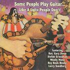 Some People Play Guitar Like a Lotta People by Various Artists (CD, 2009, Stefan Grossman's Guitar Workshop)
