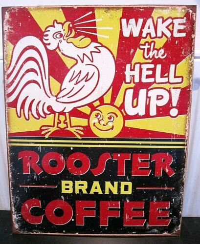 BAR//DINER//MAN CAVE METAL SIGN 41x31cm WAKE THE HELL UP! ROOSTER BRAND COFFEE