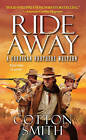 Ride Away by Cotton Smith (Paperback, 2016)