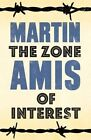 The Zone of Interest by Martin Amis (Paperback, 2014)