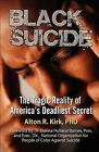 Black Suicide: The Tragic Reality of America's Deadliest Secret by Alton R Kirk (Paperback, 2009)
