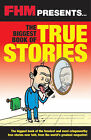 FHM  the Biggest Book of True Stories by Carlton Books Ltd (Paperback, 2005)