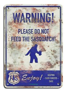 WARNING-PLEASE-DO-NOT-FEED-THE-SASQUATCH-7-034-x10-034-Metal-Sign