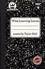 What Learning Leaves by Taylor Mali (Paperback, 2013)