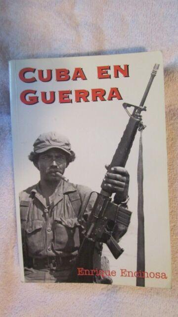 Cuba en Guerra : Historia de la Oposicion Anti... 1959-1993 by Enrique Encinosa