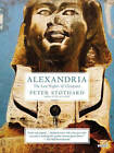Alexandria: The Last Nights of Cleopatra by Peter Stothard (Paperback / softback, 2014)