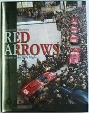 RED ARROWS FERRARIS AT THE MILLE MIGLIA GIANNINO MARZOTTO ISBN:8879112406 BOOK