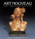 Art Nouveau: The French Aesthetic by Victor Arwas (Hardback, 2002)
