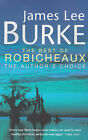 The Best of Robicheaux:  In the Electric Mist with Confederate Dead ,  Cadillac Jukebox ,  Sunset Limited by James Lee Burke (Paperback, 2000)