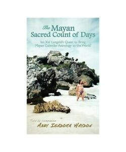 Abby-Isadora-Haydon-034-the-Mayan-Sacred-Count-of-Days-Ian-Xel-Lungold-034-S-Quest