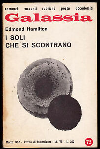 GALASSIA-N-75-EDMOND-HAMILTON-034-I-SOLI-CHE-SI-SCONTRANO
