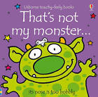 That's Not My Monster... by Fiona Watt (Board book, 2010)