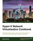 Hyper-V Network Virtualization Cookbook by Ryan Boud (Paperback, 2014)
