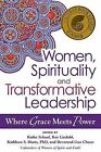 Women, Spirituality and Transformative Leadership: Where Grace Meets Power by Jewish Lights Publishing (Paperback, 2014)