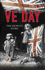 VE Day: The People's Story by Russell Miller (Hardback, 2007)