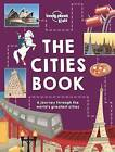 The Cities Book by Lonely Planet (Hardback, 2016)