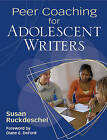 Peer Coaching for Adolescent Writers by Susan Ruckdeschel (Paperback, 2010)