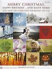 Merry Christmas, Happy Birthday ...and More!: Easy Piano by Alfred Publishing Co., Inc. (Paperback / softback, 2011)