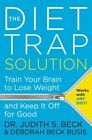 The Diet Trap Solution Train Your Brain to Lose Weight and Keep It off for Good Hardcover – 21 May 2015