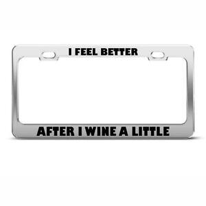 I Feel Better After I Wine Little Humor Funny Metal