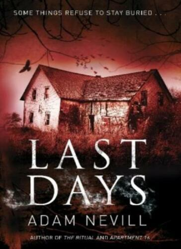1 of 1 - Last Days By Adam Nevill. 9780330544238