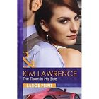 The Thorn in His Side by Kim Lawrence (Paperback, 2011)