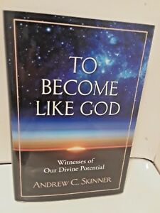 To-Become-Like-God-Witnesses-of-Our-Divine-Potential-by-Andrew-C-Skinner