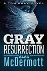 Gray Resurrection by Alan McDermott (Paperback, 2014)