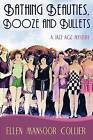 Bathing Beauties, Booze and Bullets by Ellen Mansoor Collier (Paperback / softback, 2013)