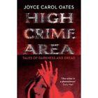 High Crime Area by Joyce Carol Oates (Paperback, 2015)