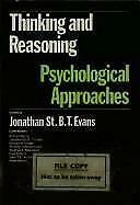 Thinking and Reasoning : Psychological Approaches by Evans, Jonathan St B. T.