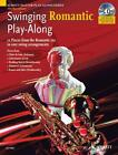 Swinging Romantic Play-Along. Alt-Saxophon; Klavier ad lib. von Mark (CRT) Armstrong (2008, Geheftet)