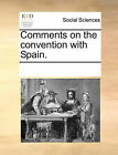 Comments on the Convention with Spain. by Multiple Contributors (Paperback / softback, 2010)