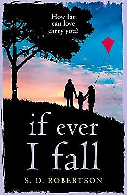 If Ever I Fall: A heart-rending story about love, loss and holding on, Robertson