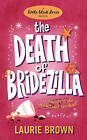 The Death of Bridezilla by Laurie Brown (Paperback, 2010)