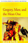 Gregory, Maw, and the Mean One by David Gifaldi (Paperback / softback, 2000)